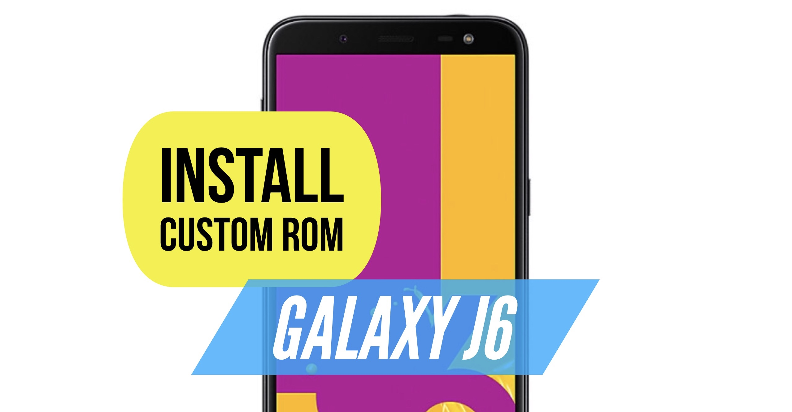 How to install Custom Rom on Galaxy J6 :CWM & TWRP