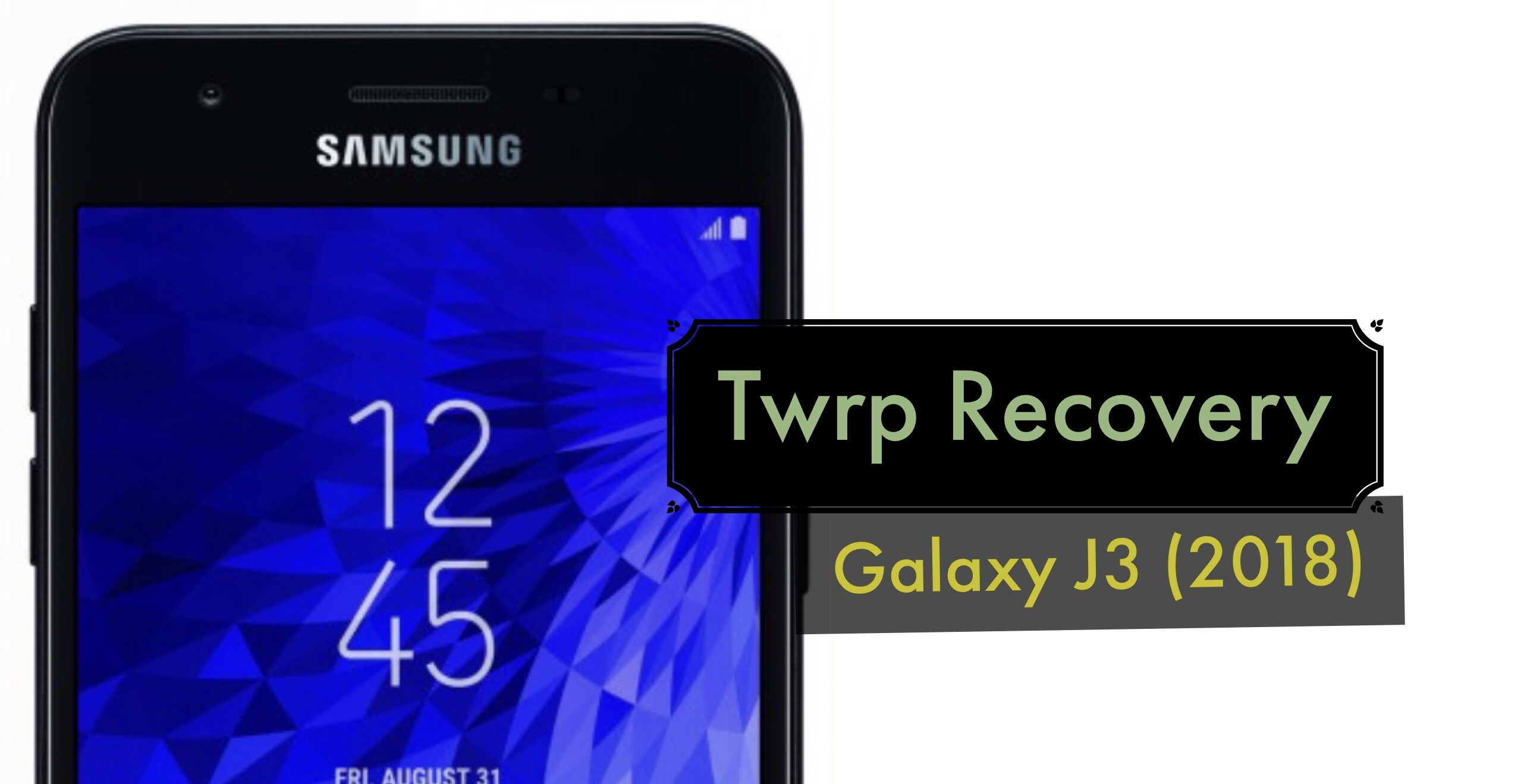 How to Install TWRP Recovery on Galaxy J3 (2018): Easy Tutorial