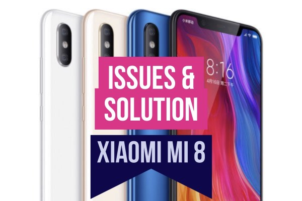 Xiaomi Mi 8 Issues Fix Solution