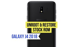 Unroot Galaxy J4 Plus & Restore - Stock ROM Firmware Download!