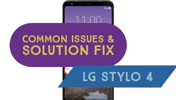 LG Stylo 4 Issues & How to Fix Heating Battery & Lag Issues: Solution