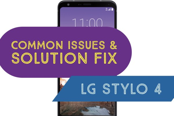 LG Stylo 4 Common Issues Tips & Tricks