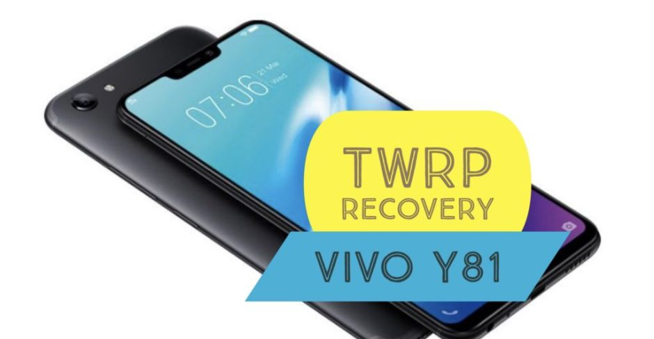 How to Install TWRP Recovery on VIVO Y81? EASY STEPS!