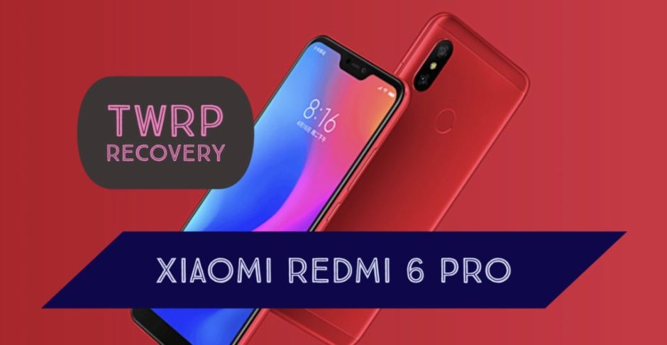 Download & Install TWRP Recovery on Xiaomi Redmi 6 PRO!