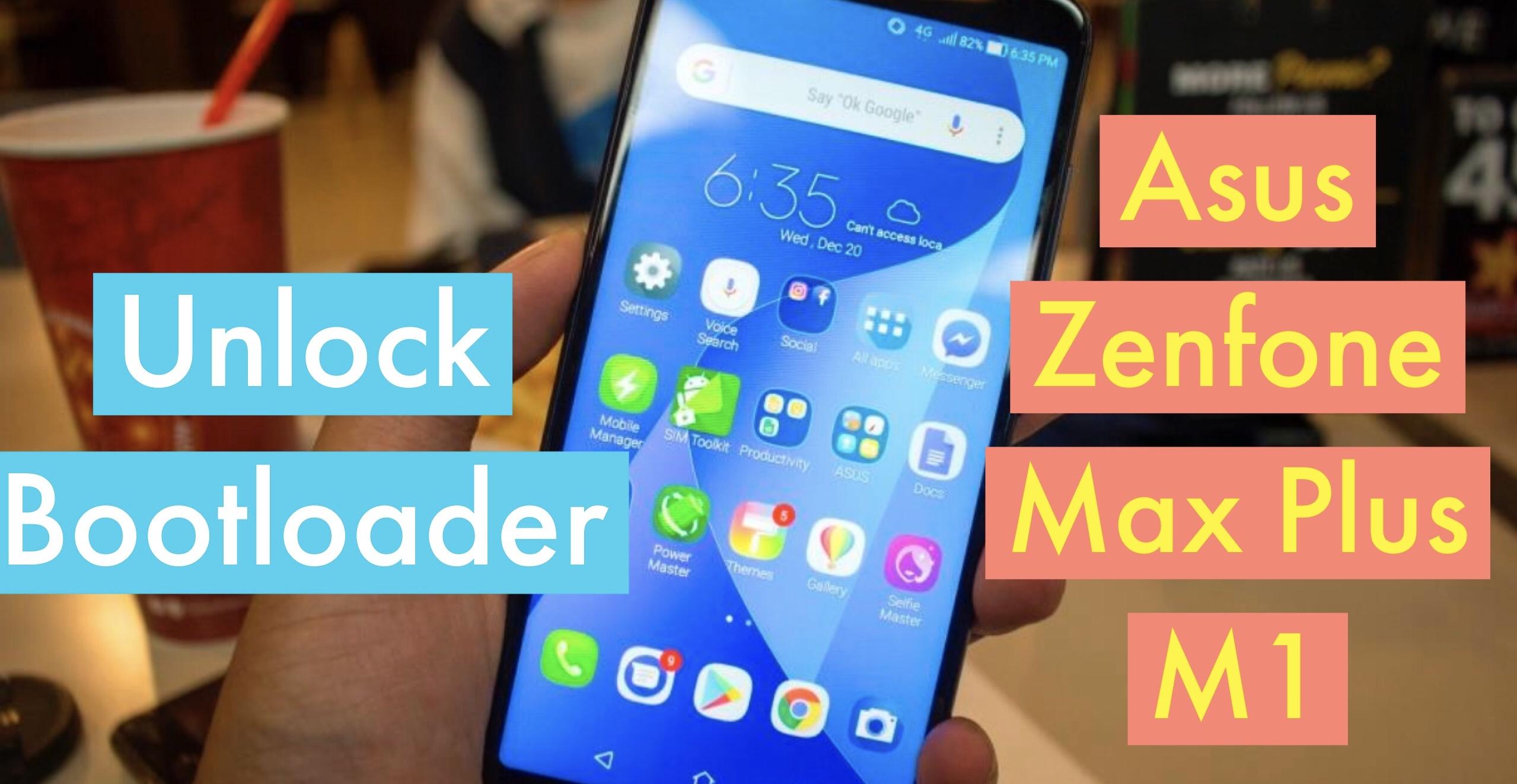 How to Unlock Bootloader on ASUS Zenfone Max Plus M1- UNLOCK
