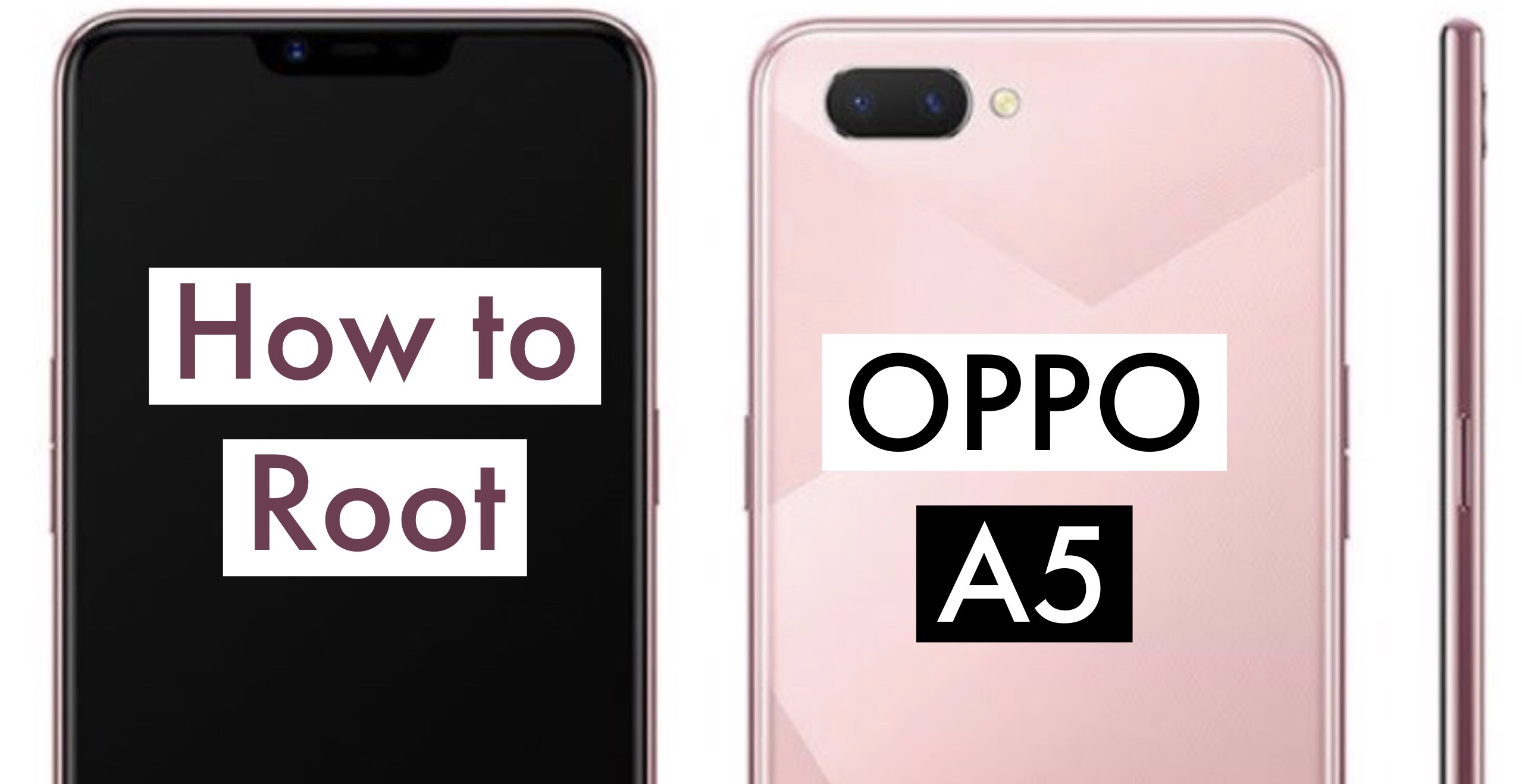 How to Root OPPO A5? SuperSU & Magisk + Two More Methods!