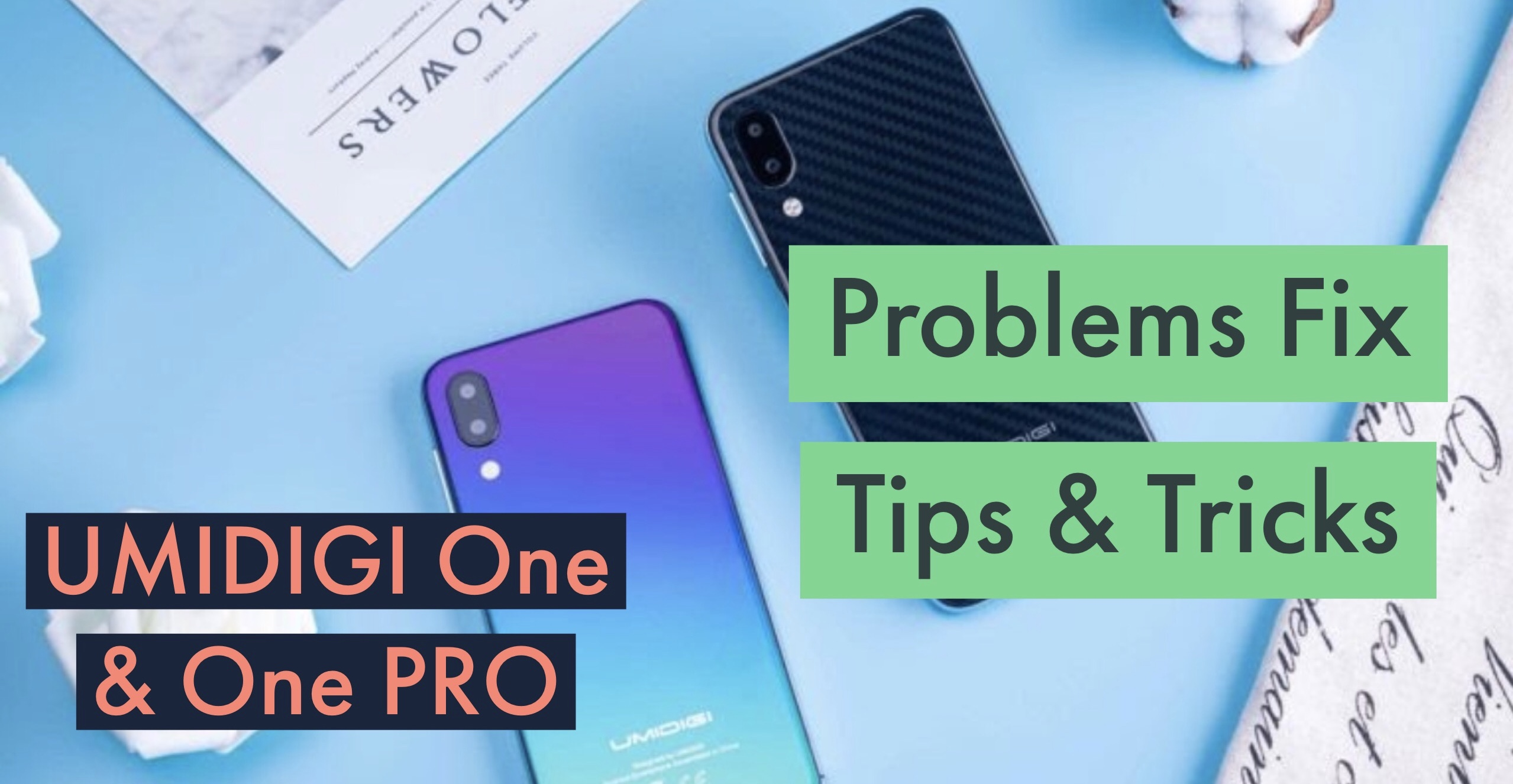 UMIDIGI One & One PRO Most Common Problems & Issues +