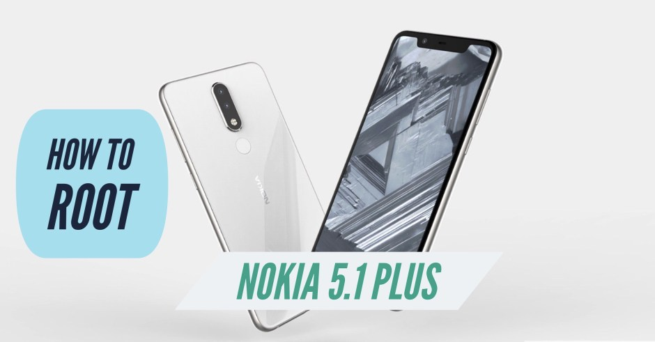 How to Root Nokia 5 1 Plus (X5) with SuperSU & Magisk + 2 MORE METHODS!