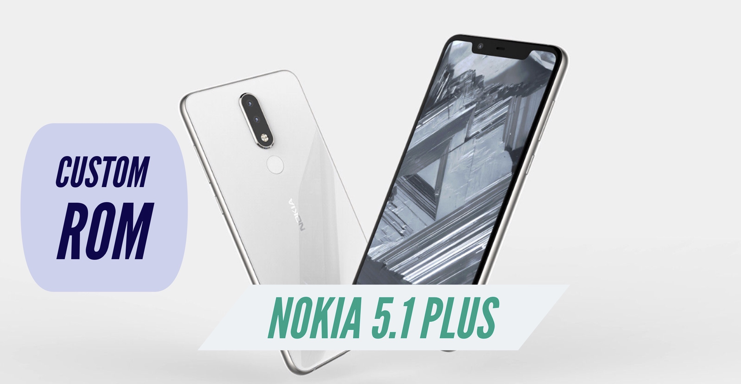 How to Install Custom ROM on Nokia 5 1 Plus (X5): CWM & TWRP!