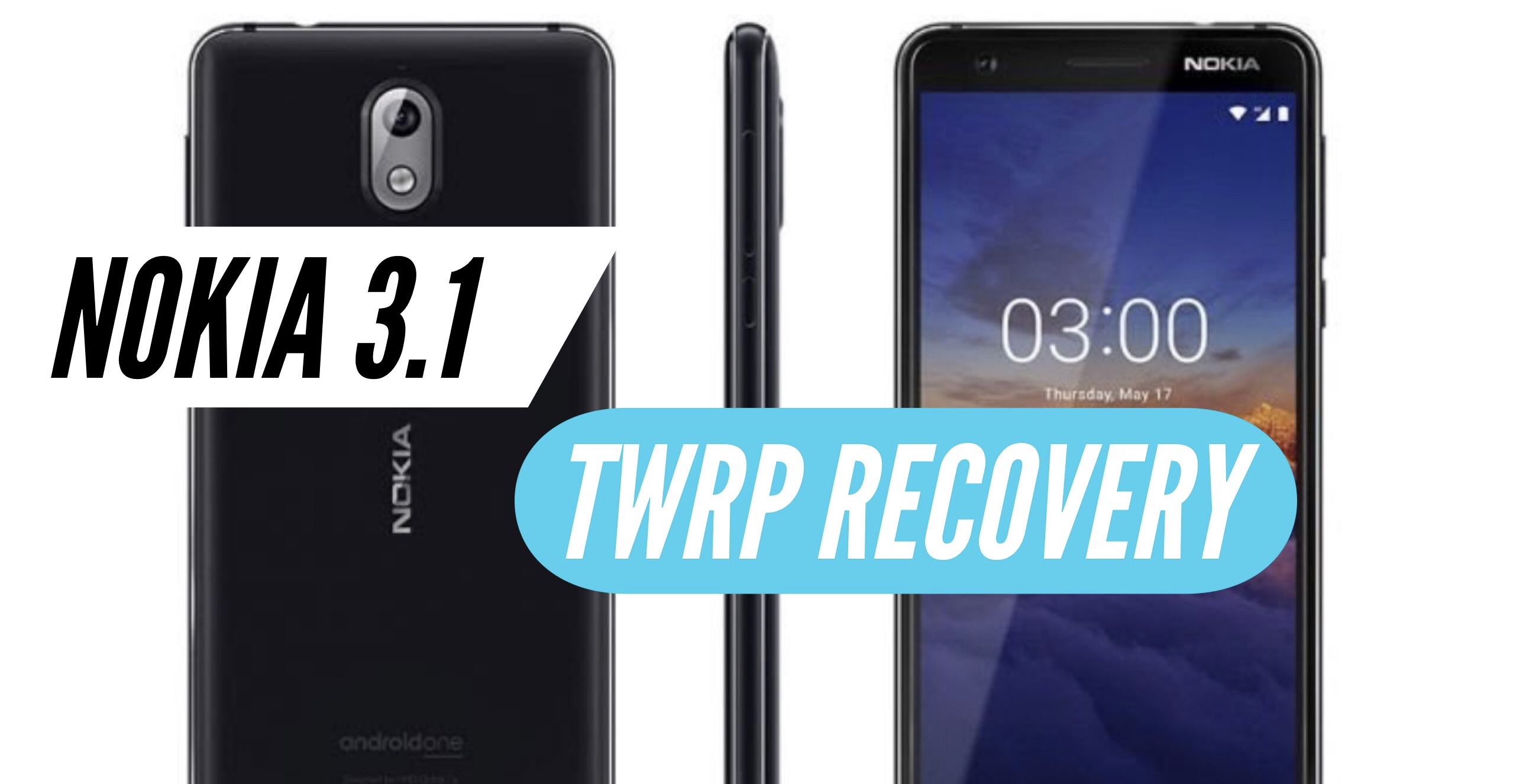 How to Install TWRP Recovery on Nokia 3 1? Step by Step GUIDE!
