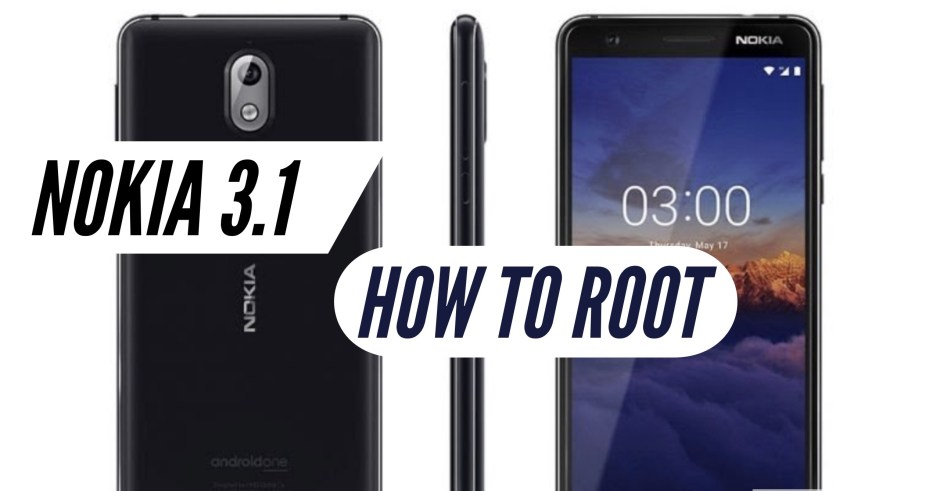 How to Root Nokia 3 1 via SuperSU & Magisk + 2 More METHODS!