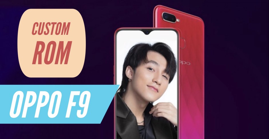 How to Install Custom ROM on OPPO F9 PRO: CWM & TWRP!