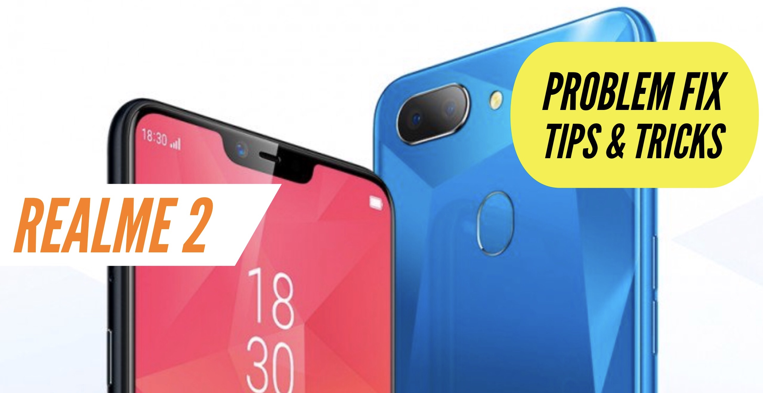 Realme 2 Most Common Problems & Issues + Solution Fix - TIPS