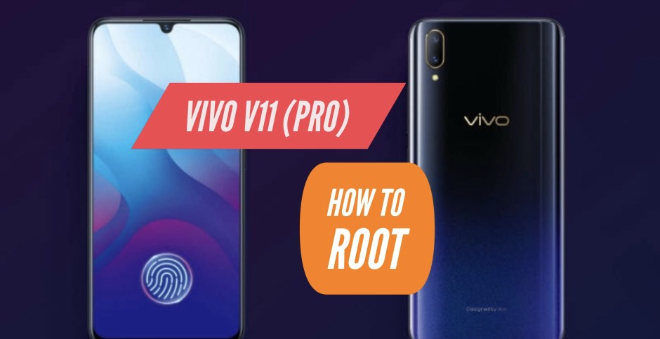 How to Root VIVO V11 Pro via SuperSU & Magisk + Two More