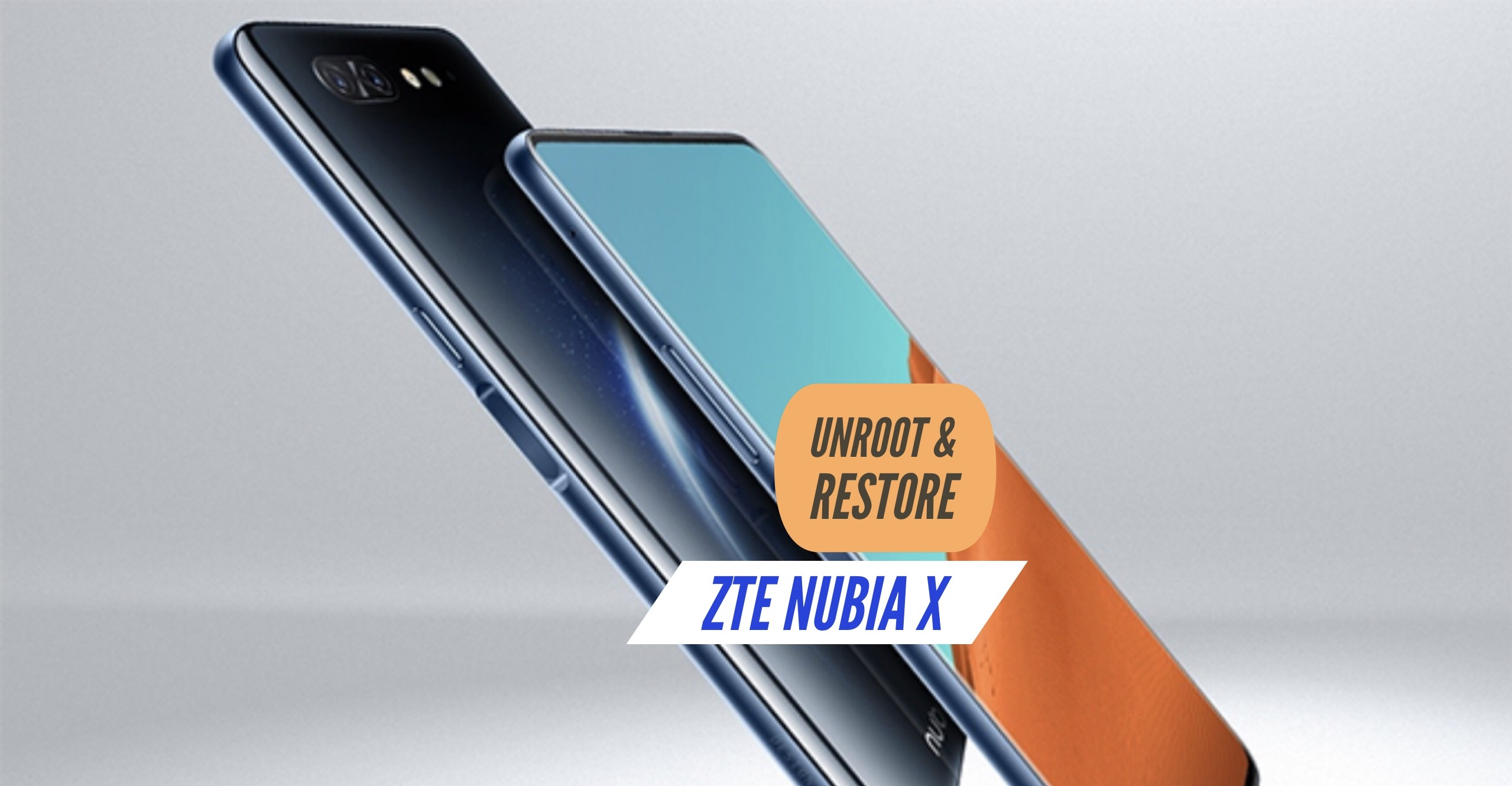 How to Unroot ZTE Nubia X & Restore Stock ROM? Install!