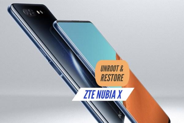 Unroot ZTE Nubia X Restore Stock ROM