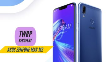 How to Install TWRP Recovery on Asus Zenfone Max Pro M2?