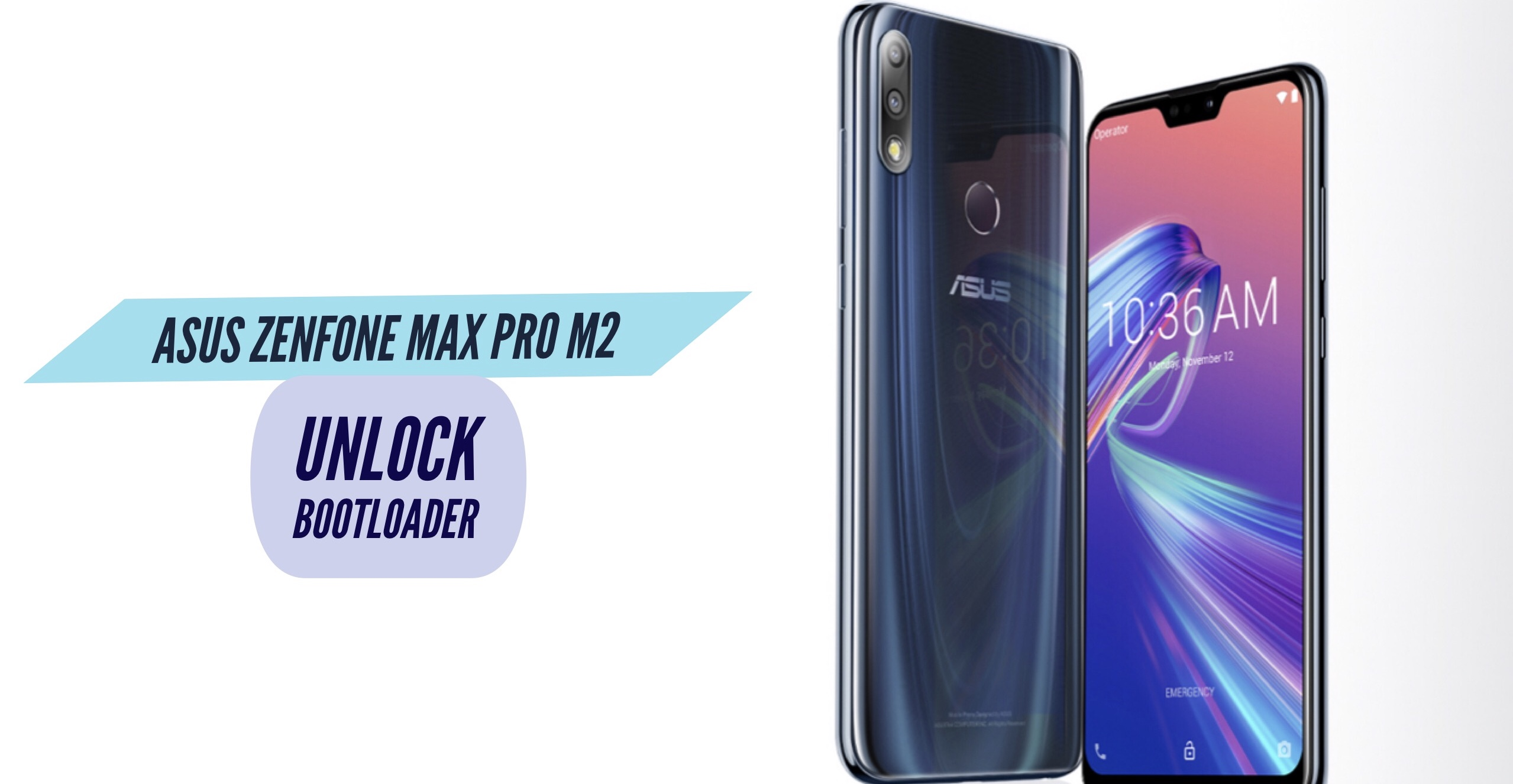 How to Unlock Bootloader on Asus Zenfone Max Pro M2?