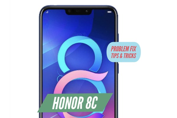 Honor 8C Problem Fix Issues Solution Tips & Tricks