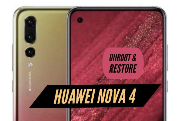Unroot Huawei Nova 4 Restore Stock ROM
