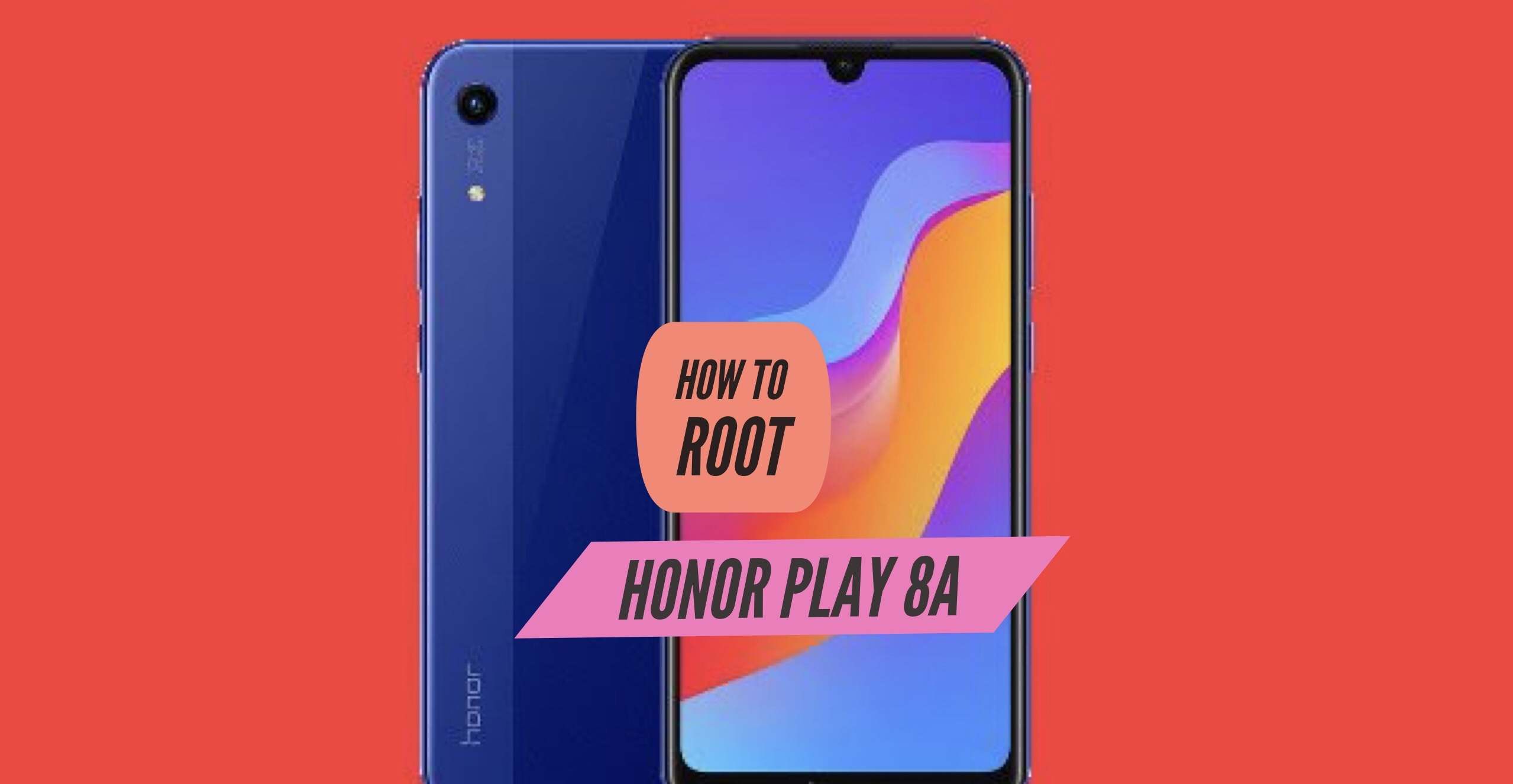 How to Root Honor Play 8A via SuperSU & Magisk + Without PC!
