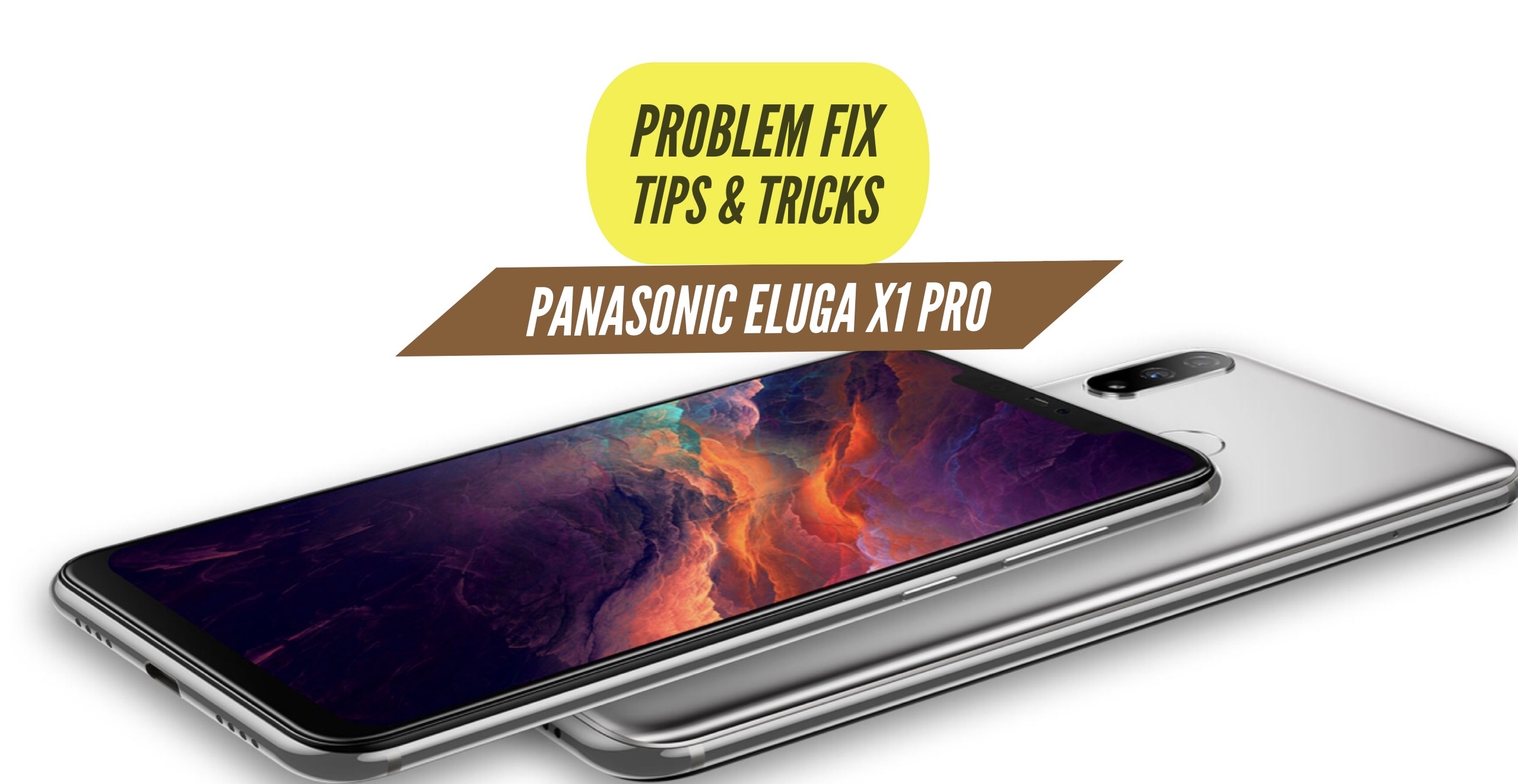Panasonic Eluga X1 Pro Most Common Problems & Issues + Solution Fix