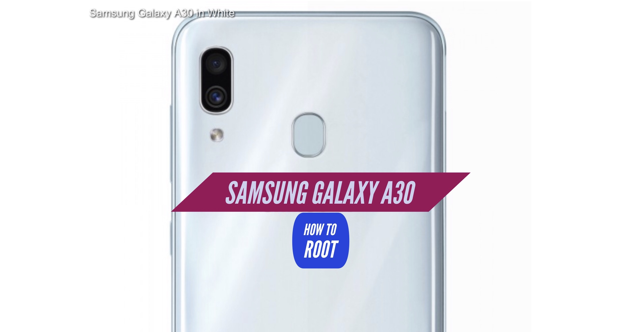 How to Root Samsung Galaxy A30 - Four Easy METHODS!
