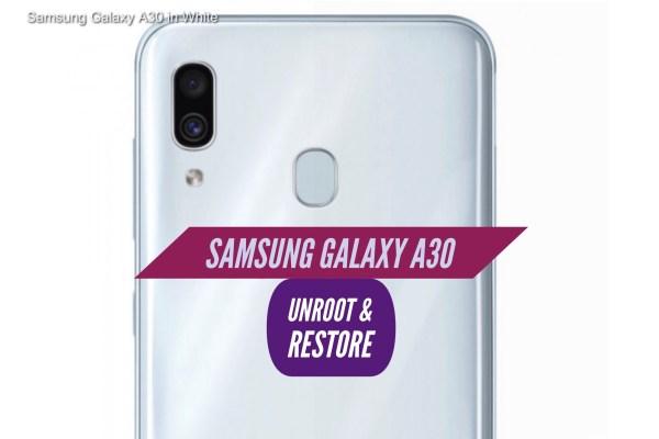 Unroot Samsung Galaxy A30 Restore Stock ROM