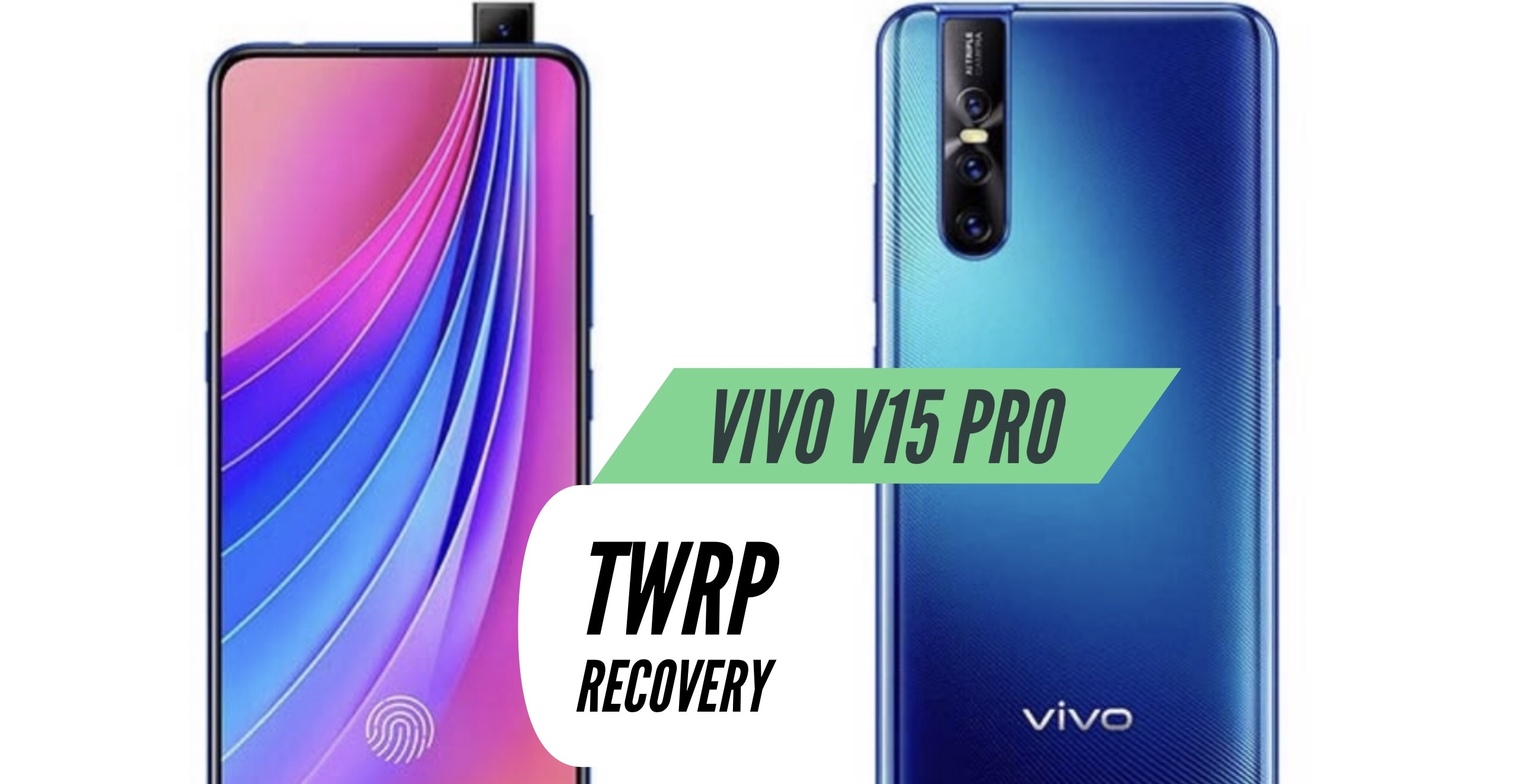VIVO V15 Pro TWRP Recovery Installation - Two Easy METHODS!