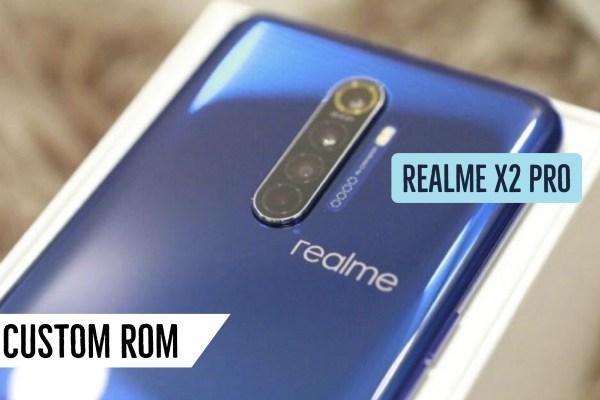 Realme X2 Pro Custom ROM