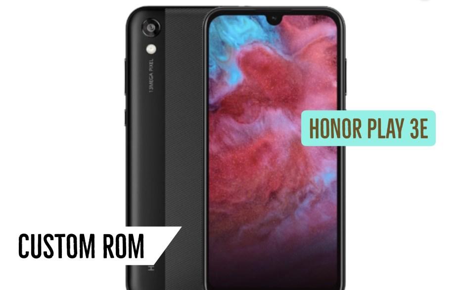 Honor Play 3E Custom ROM