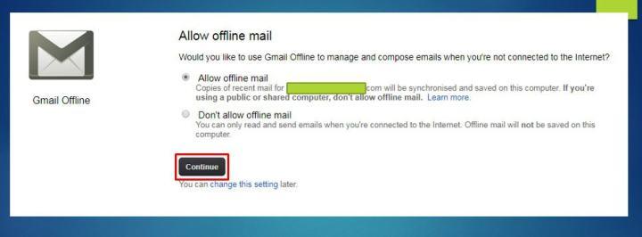 After you Installed Gmail Offline Allow Gmail offline