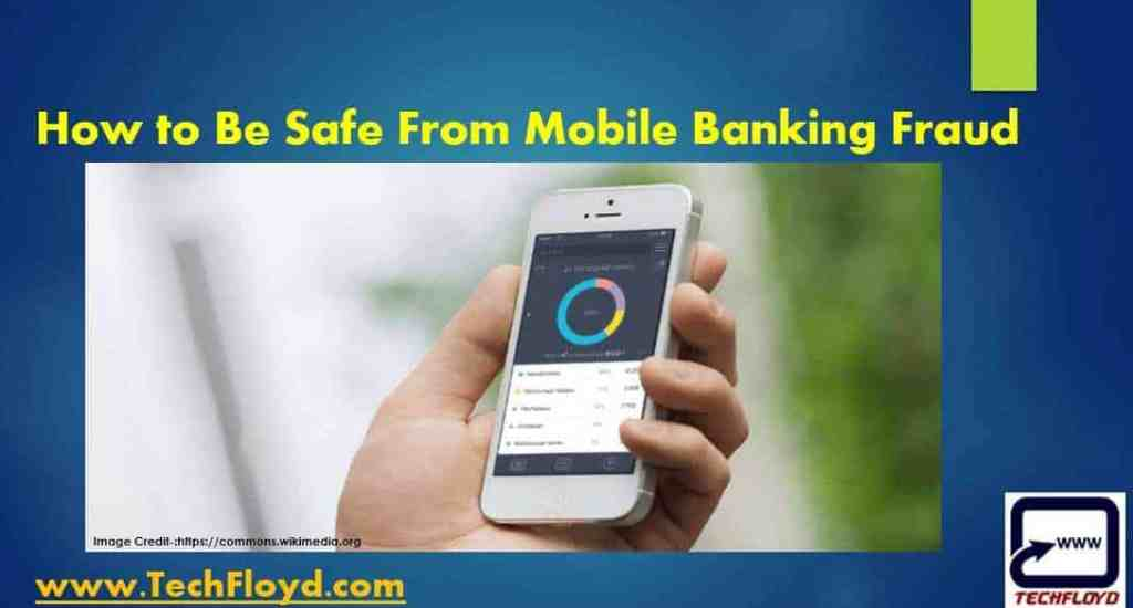 How to be Safe From Mobile Banking Fraud