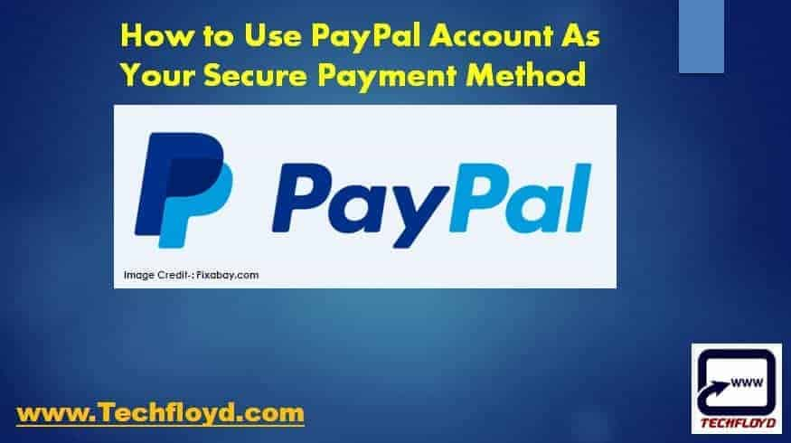 How to Use PayPal Account As Your Secure Payment Method