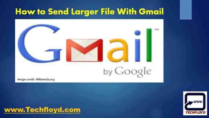 How to Send Larger File With Gmail