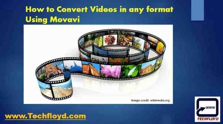 How to Convert Videos in any format Using Movavi
