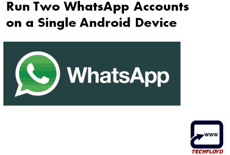 Run Two Whatspp Account on Single Android Device