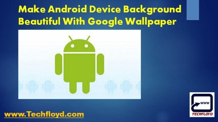 Google's Wallpaper App