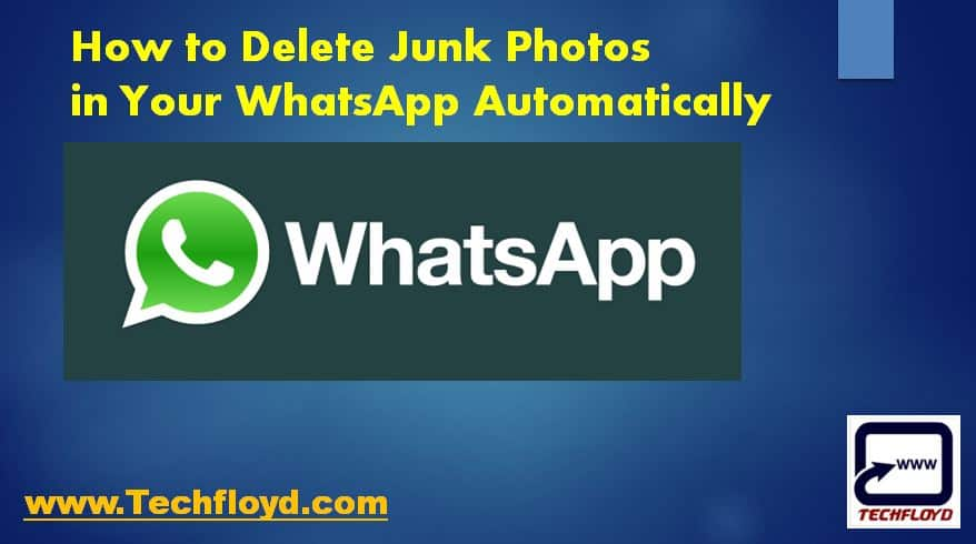 How to Delete Junk Photos in Your WhatsApp Automatically