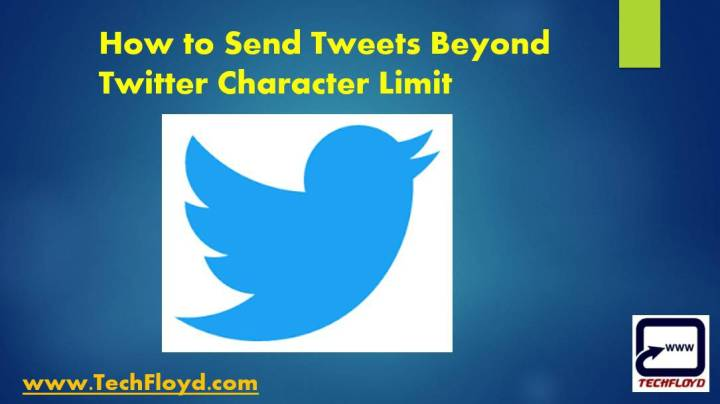 How to Send Tweets Beyond Twitter Character Limit