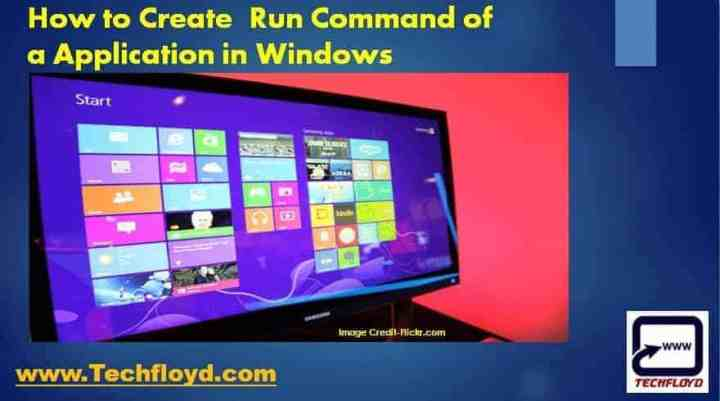 How to Create your own Run Command of an Application in Windows