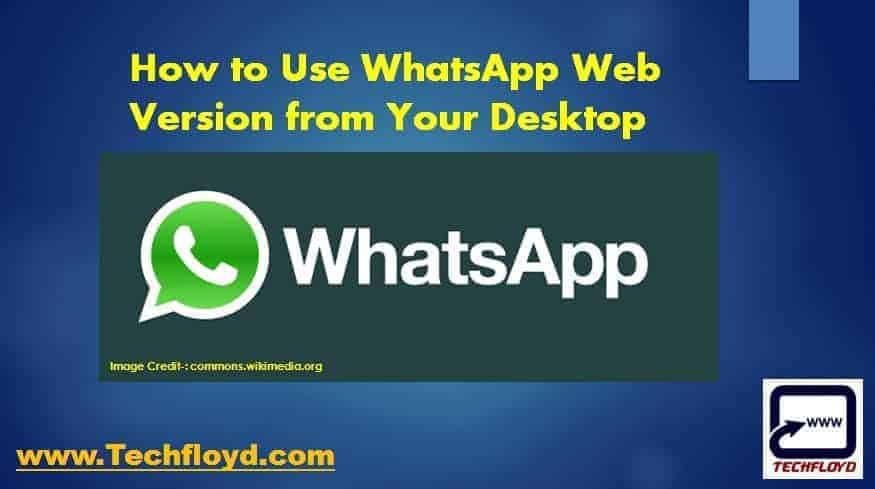 How to Use WhatsApp Web Version from Your Desktop