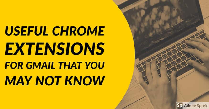 Useful Chrome extensions for Gmail That You May Not Know