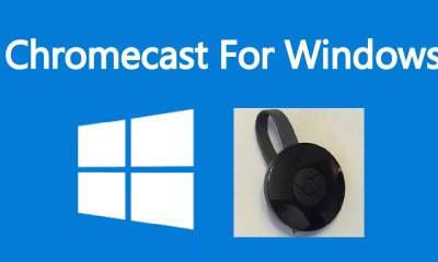Chromecast for Windows PC/Laptop