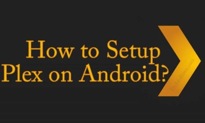 How to Setup Plex for Android?