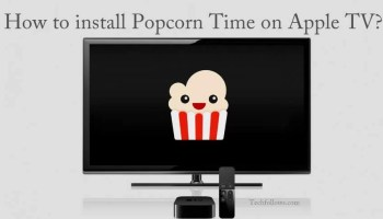 How to Install Popcorn Time on Smart TV? - Tech Follows