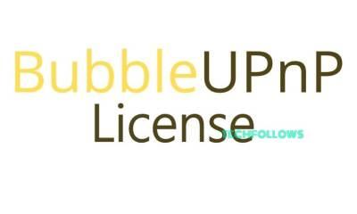 BubbleUPnP License