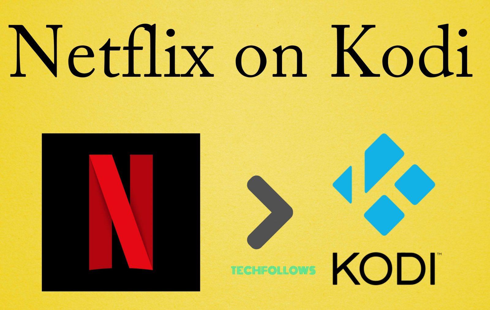 Netflix on Kodi - How to install Kodi Netflix Addon [2019