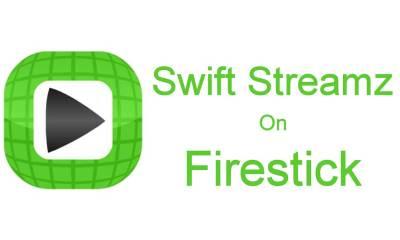 Swift Streamz on Firestick