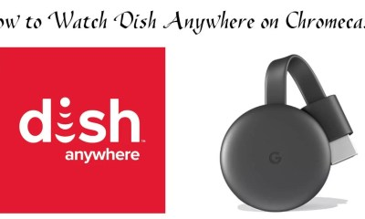 Chromecast Dish Anywhere